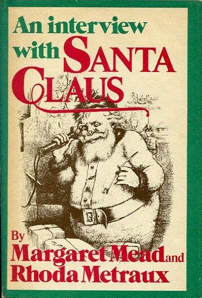 MARGARET MEAD: AN INTERVIEW WITH SANTA CLAUS