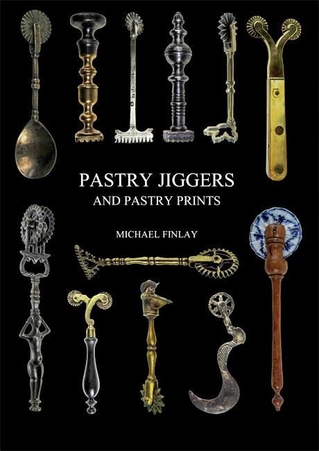 Pastry Jiggers and Pastry Prints - a marvellous new book by Michael Finlay