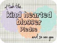 I TOOK THE KIND-HEARTED BLOGGER PLEDGE