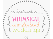 Whimsical Wonderland Weddings Have Been Featured!