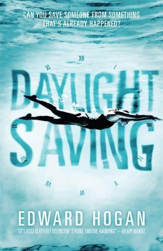 Daylight Saving by Edward Hogan