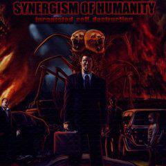 Synergism Of Humanity - Incantated Self Destruction (2011)