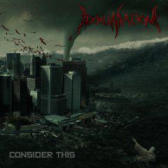 Exhumation - Consider This (2011)