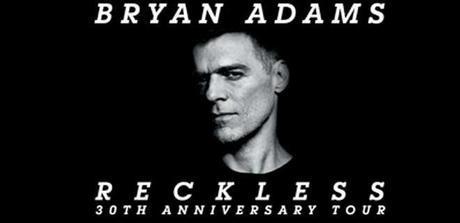 Bryan Adams Reckless 30th Anniversary Tour