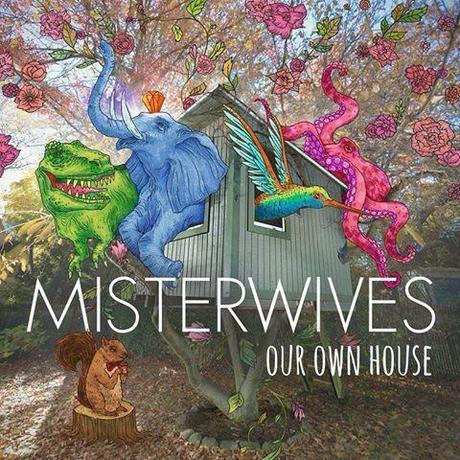 """MisterWives debut """"Our Own House"""""""