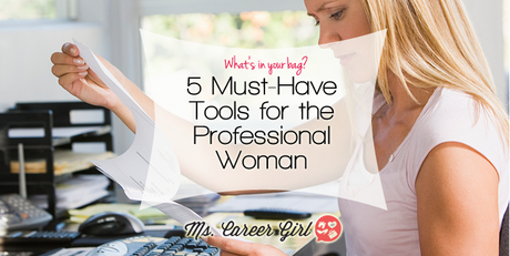 5 Must-Have Tools for the Professional Woman