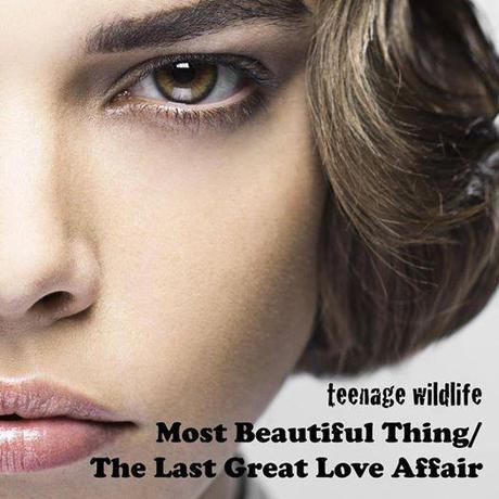 Photo: The new Teenage Wildlife AA SIDE has hit iTunes. Most Beautiful Thing/The Last Great Live Affair. Get it here:  https://itunes.apple.com/gb/album/most-beautiful-thing-last/id913694600