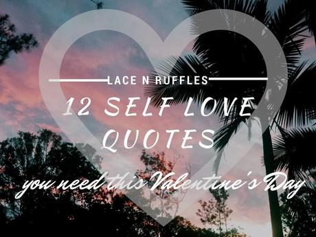 12 Self Love Quotes You Need This Valentine's Day