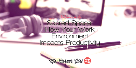 Sacred Space: How Your Work Environment Impacts Productivity
