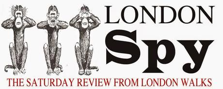 London Spy 07:02:15 Our Weekly #London Review