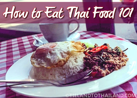 How to Eat Thai Food 101