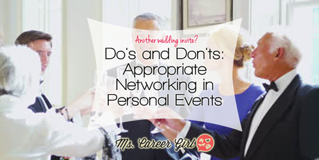 Do's and Don'ts: Appropriate Networking in Personal Events