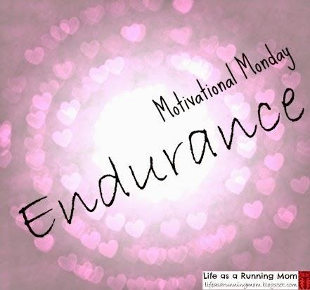 Motivational Monday: Endurance