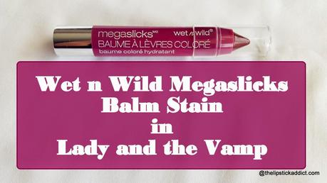 Wet n Wild Megaslicks Balm Stain in Lady and the Vamp