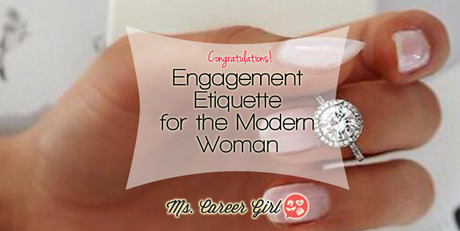 Engagement Etiquette for the Modern Woman