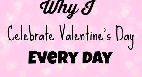 Why I Celebrate Valentines Day