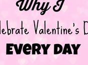 Celebrate Valentine's Every