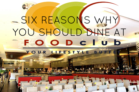 6 Reasons Why You Should Dine at The Food Club Manila