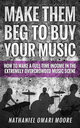 Make Them Beg To Buy Your Music