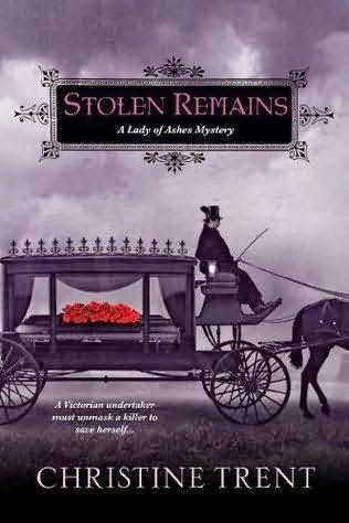 Review:  Stolen Remains by Christine Trent