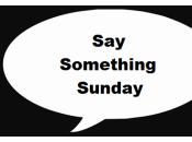 Something Sunday Seventh Edition