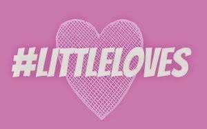 #LittleLoves 7