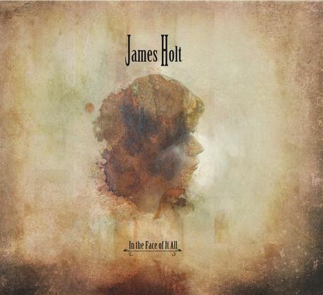 EP review: James Holt - In The Face Of It All
