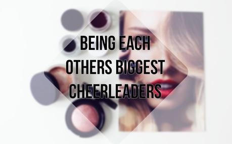 Lifestyle | Being Each Others Biggest Cheerleaders