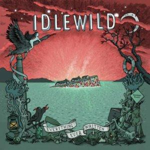 REVIEW: Idlewild - 'Everything Ever Written' (Empty Words Records)