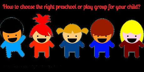choose the right playgroup or preschool