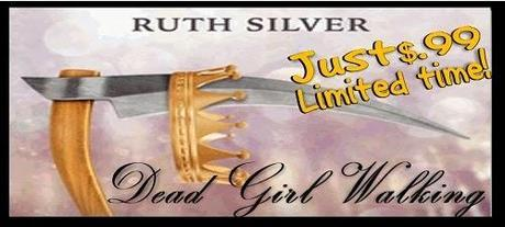 Dead Girl Walking by Ruth Silver: Interview with Excerpt