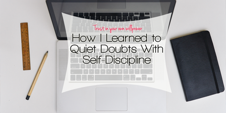 How I Learned to Quiet Doubts With Self-Discipline