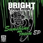 The Bright Young People: Sunshine Town EP