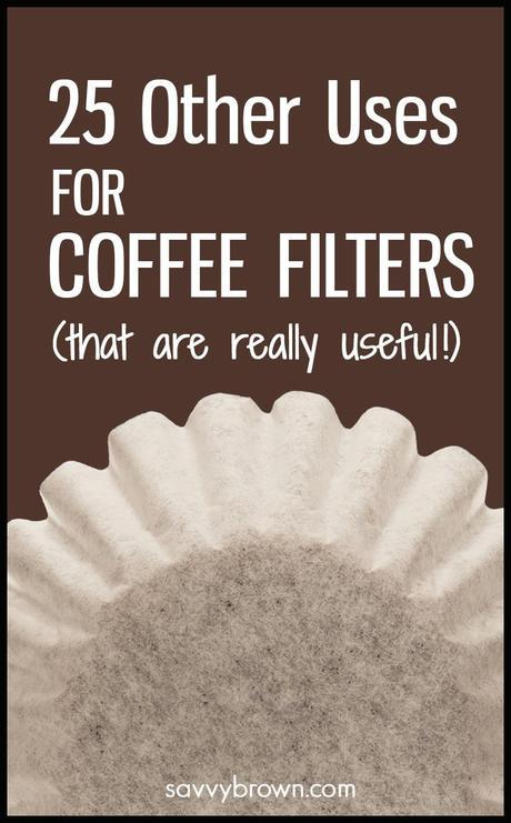 other uses for coffee filters, savvy brown