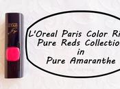 L'Oreal Paris Color Riche Pure Reds Collection Amaranthe