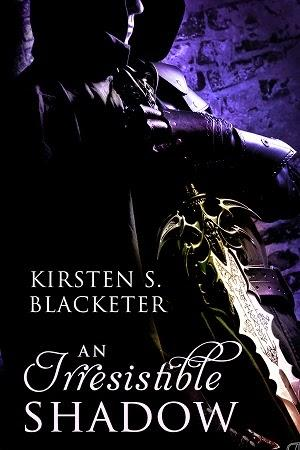 An Irresistible Shadow by Kirsten S. Blacketer: Spotlight with Excerpt