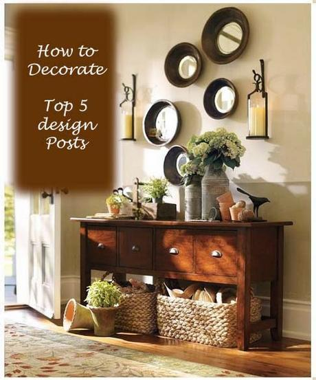 Top 5 Posts: HOW TO DECORATE - Tips and Tricks Everyone Needs to Know
