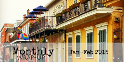 MONTHLY WRAP-UP | JANUARY-FEBRUARY 2015