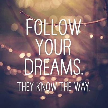 Why should you follow your dreams essay