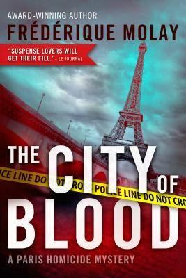 The City of Blood by Frederique Molay- A Paris Homicide Mystery-  A Book Review