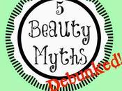 Beauty Myths Debunked!
