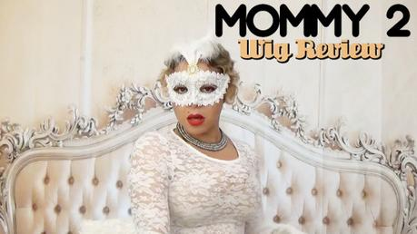 Mommy Wig 2 Janet Collection Review & Masquerade Party