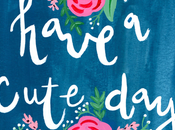 'Have Cute Day' Floral Wall Printable