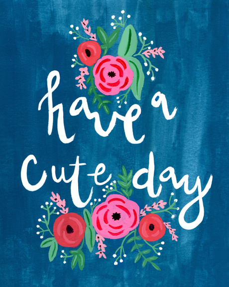Have A Cute Day Free Floral Wall Art Printable