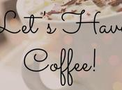Let's Have Coffee Chat {3/25/15}