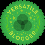 "Versatile Blogger Award ""….whaaaaat?"""