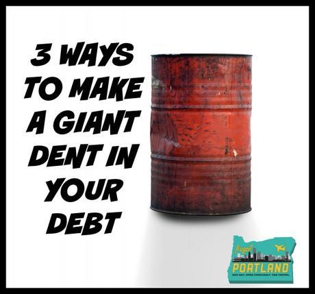 3 ways to make a giant dent in your debt