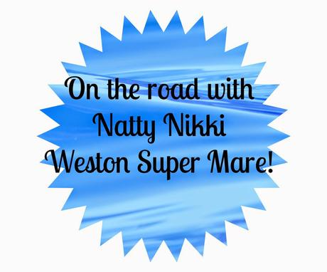 On The Road With Natty Nikki- Weston Super Mare