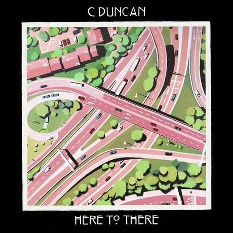 Single Review - C Duncan - Here To There