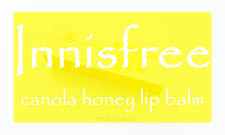 Review | Innisfree Canola Honey Lip Balm
